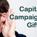 Listen Your Way to Your Capital Campaign Gifts