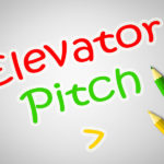 Get Your Elevator Pitch-Perfect As You Prepare for a Capital Campaign