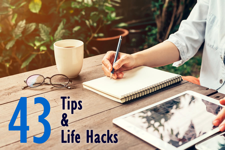 43 Tips and Life Hacks to Make You More Effective